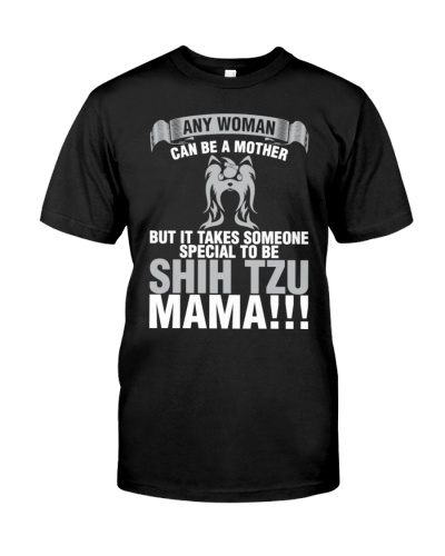Any Woman Can Be A Mother Shih Tzu Mama