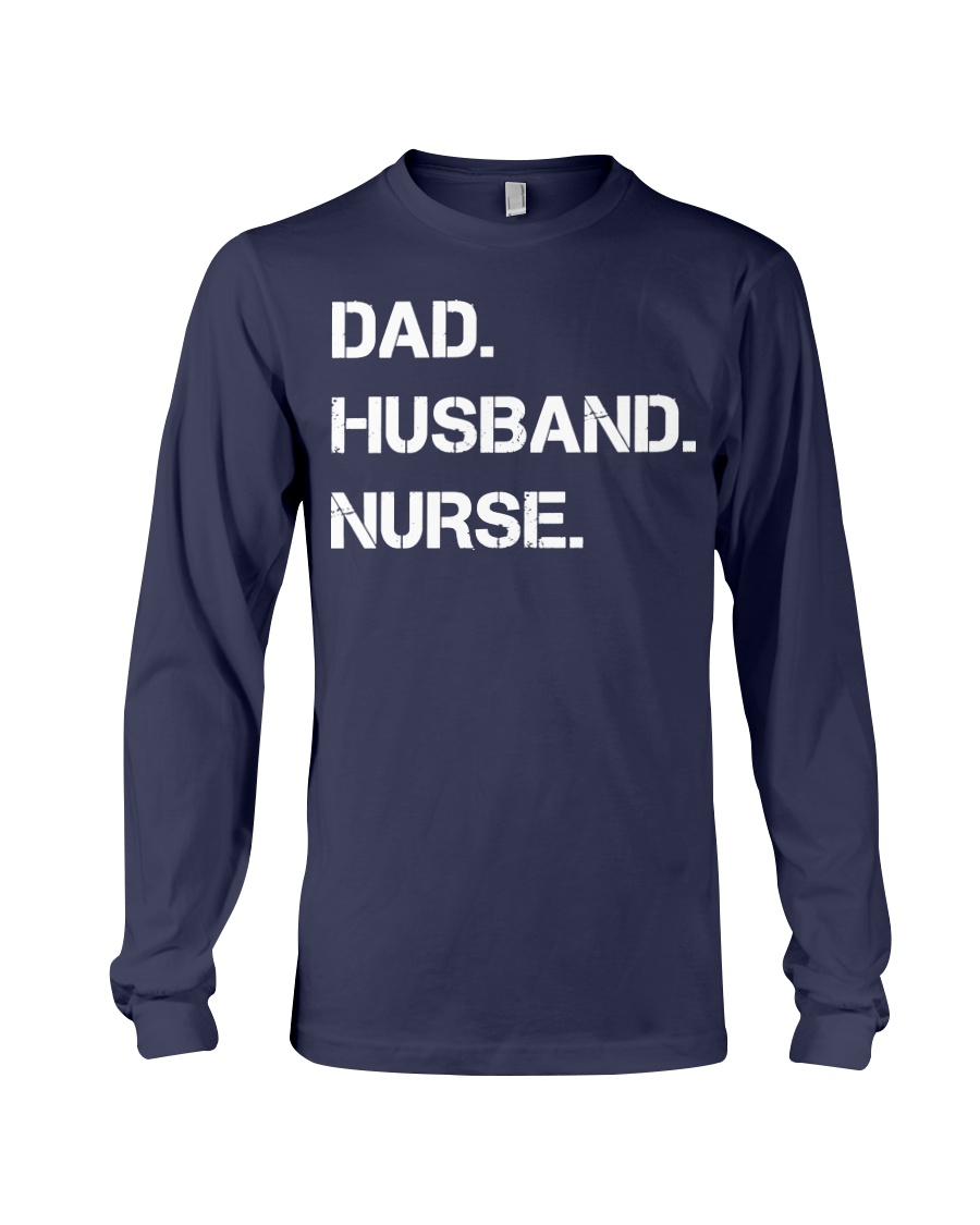 Dad Husband Nurse Long Sleeve Tee