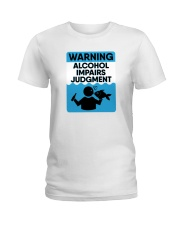 Warning Alcohol Impairs Judgment - Alcohol Shirt Ladies T-Shirt tile
