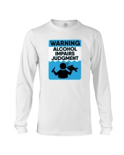 Warning Alcohol Impairs Judgment - Alcohol Shirt Long Sleeve Tee tile
