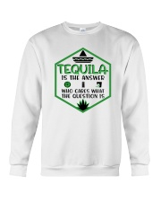 Tequila Is The Answer Funny Tequila Shirt Crewneck Sweatshirt tile