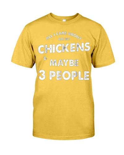ALL I CARE ABOUT CHICKENS MAYBE 3 PEOPLE