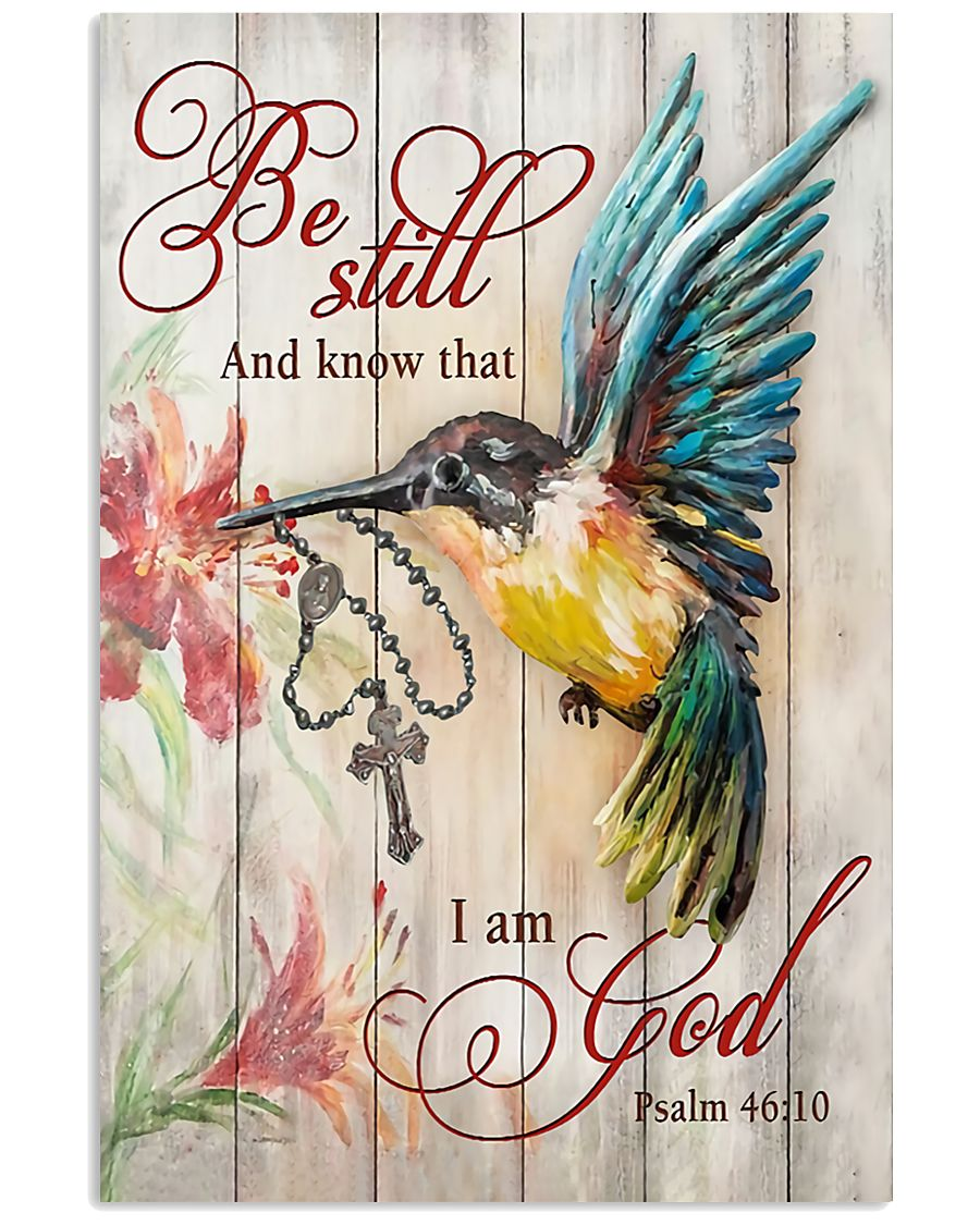 BE STILL AND KNOW THAT I AM GOD  11x17 Poster
