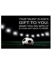 Your talent is God's gift to you Soccer Version 36x24 Poster front