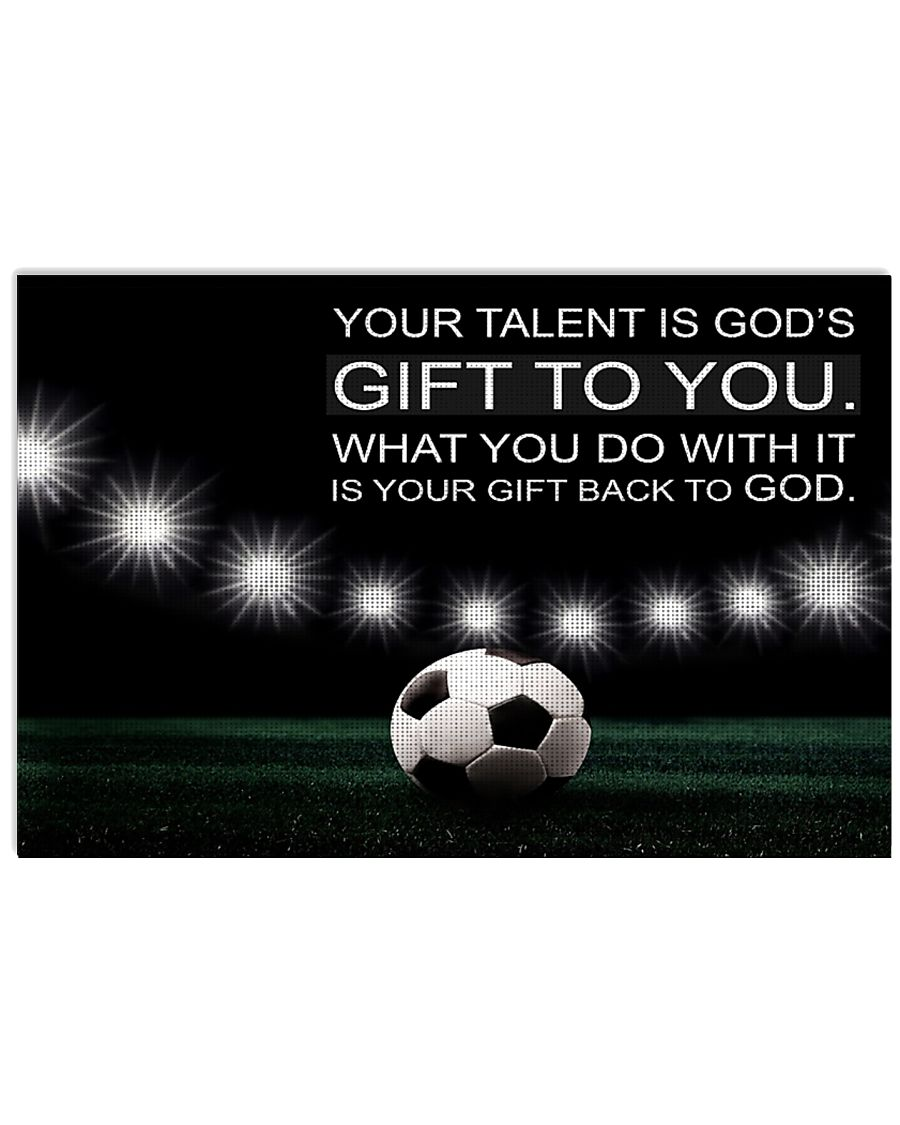 Your talent is God's gift to you Soccer Version 17x11 Poster