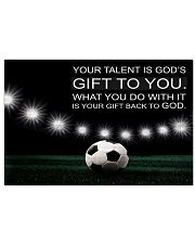Your talent is God's gift to you Soccer Version 17x11 Poster front