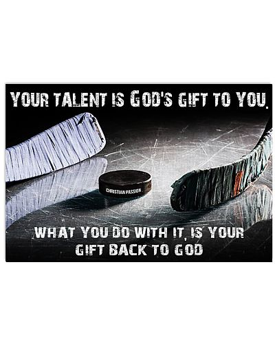 Your talent is God's gift to you Hockey version