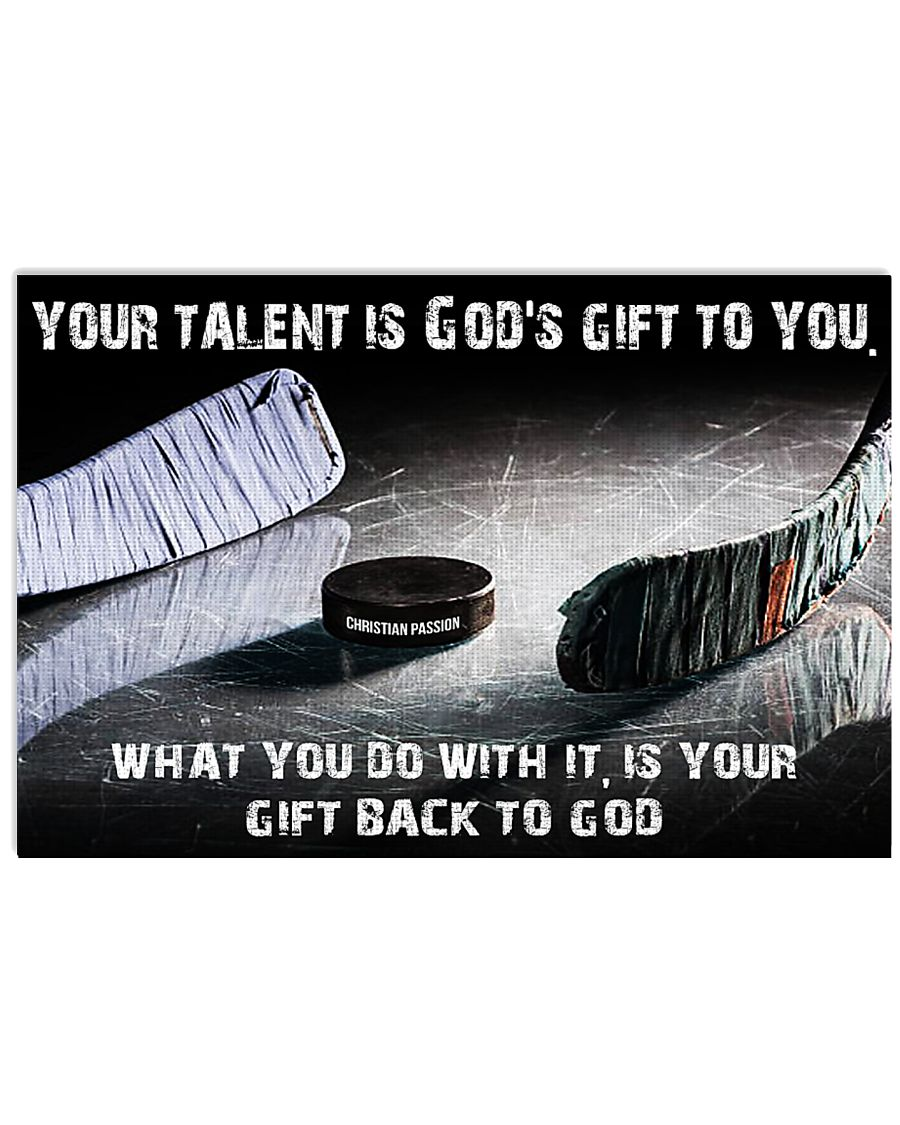 Your talent is God's gift to you Hockey version 17x11 Poster