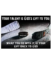 Your talent is God's gift to you Hockey version 17x11 Poster front