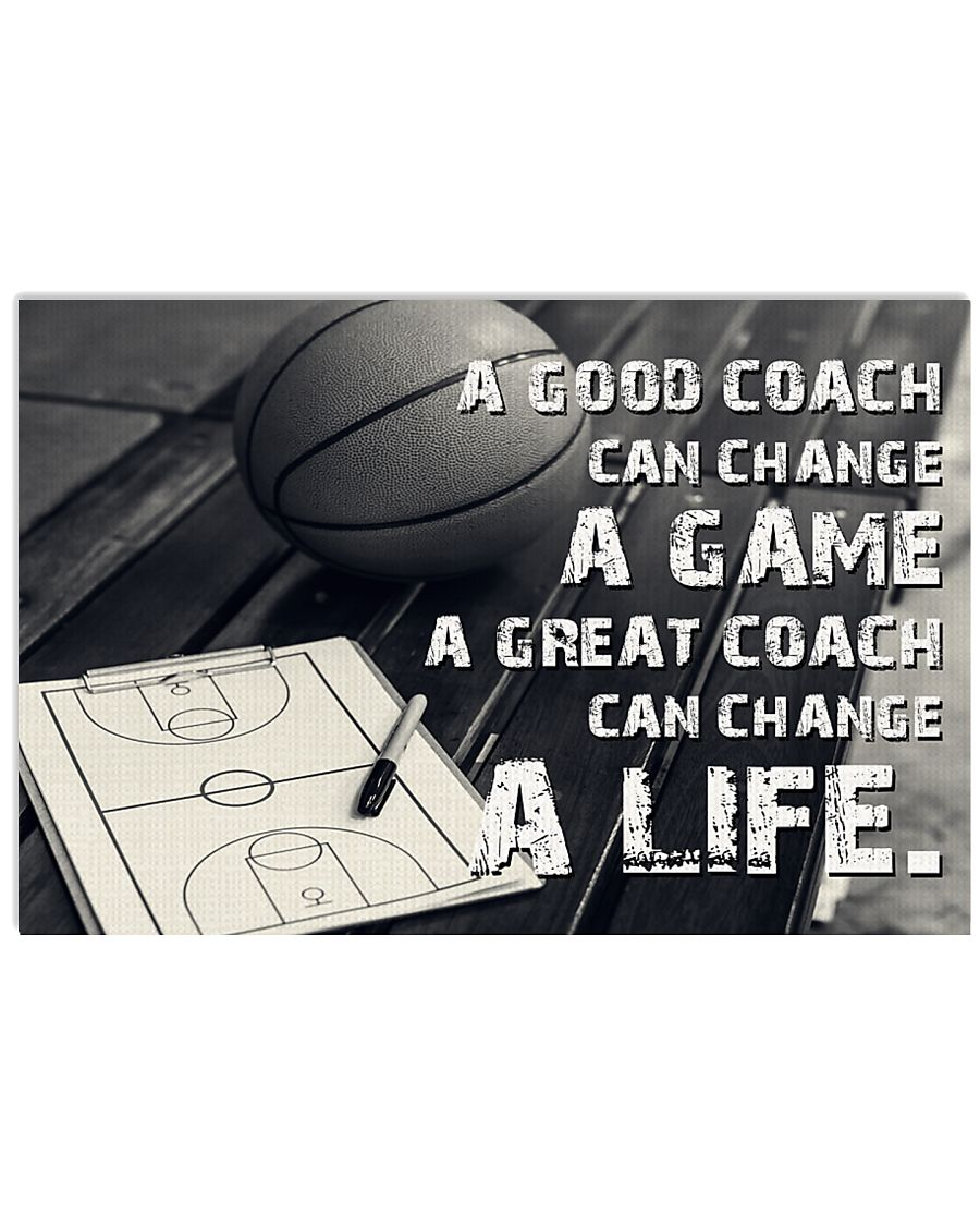 A Great Coach Can Change A Life Basketball 17x11 Poster