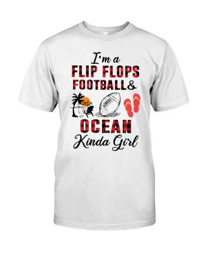 I'm A Flip Flops Football and Ocean Kinda Girl