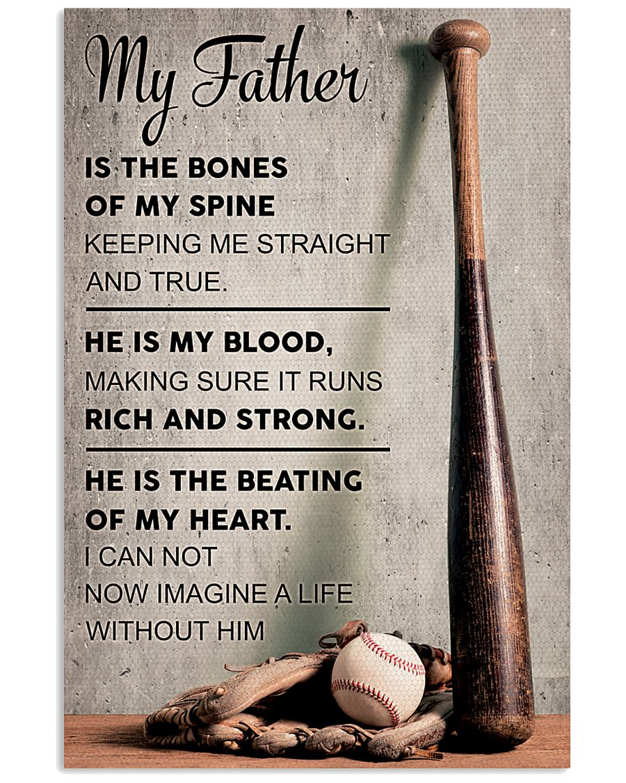 My father is the bones of my spine 11x17 Poster