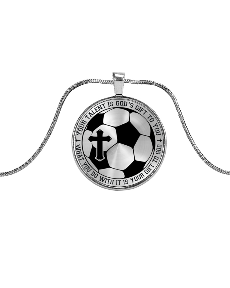 Your Talent Is God's Gift To You Soccer Nhg07 Metallic Circle Necklace