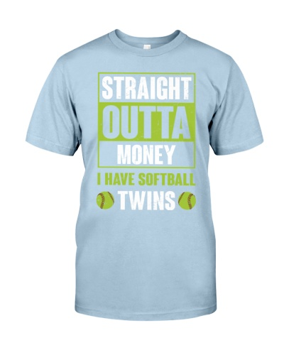 Straight Outta Money I Have Softball Twins