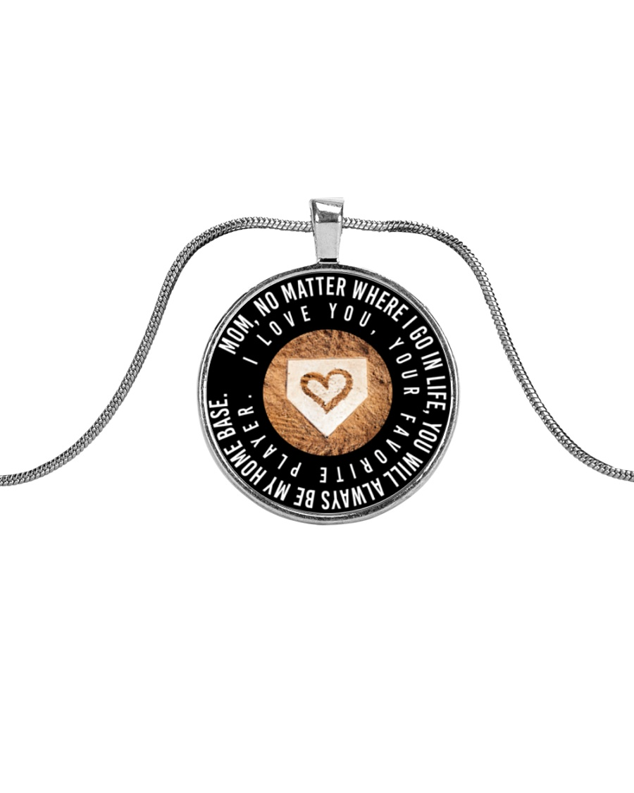 My Mom Will Always Be My Home Base Metallic Circle Necklace