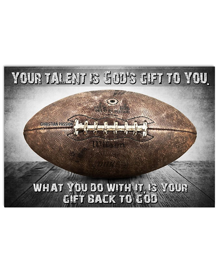 Your talent is God's gift to you Football ver 17x11 Poster
