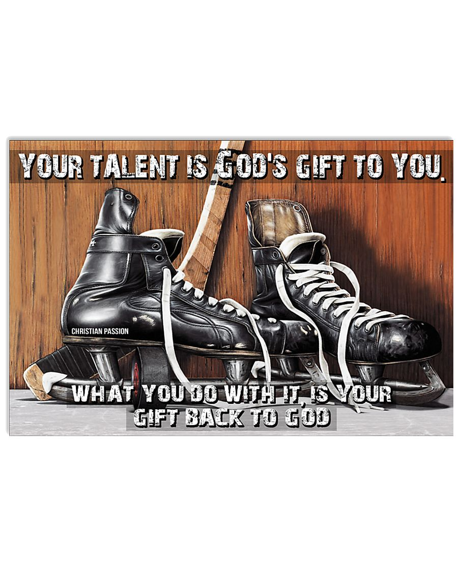 Your talent is God's gift to you Hockey ver 17x11 Poster