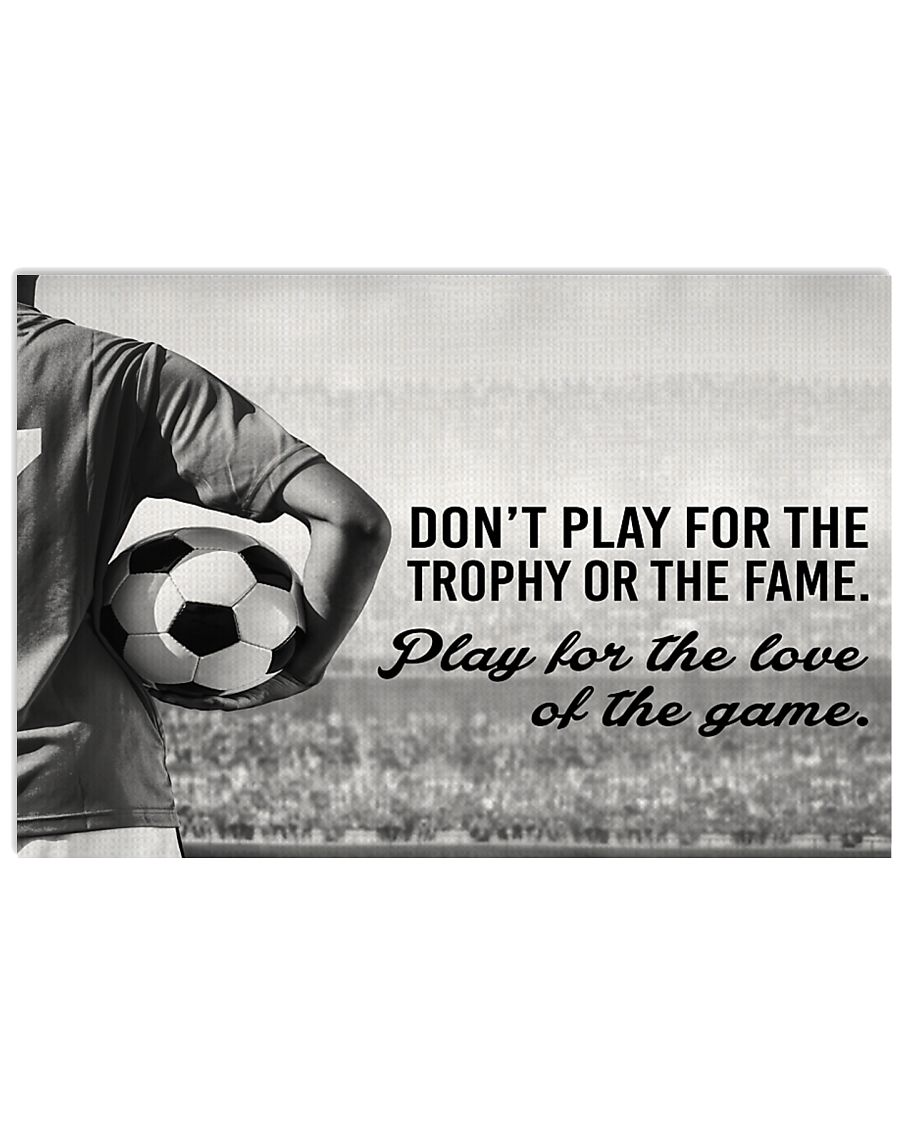 Play For The Love Of The Game Soccer Version 36x24 Poster