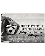 Play For The Love Of The Game Soccer Version 36x24 Poster front
