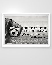 Play For The Love Of The Game Soccer Version 36x24 Poster poster-landscape-36x24-lifestyle-02