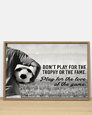 Play For The Love Of The Game Soccer Version 36x24 Poster poster-landscape-36x24-lifestyle-03