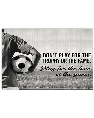 Play For The Love Of The Game Soccer Version