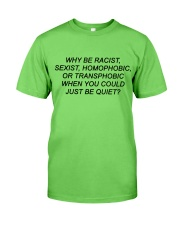 Why Be Racist - Limited Edition Merch Classic T-Shirt front