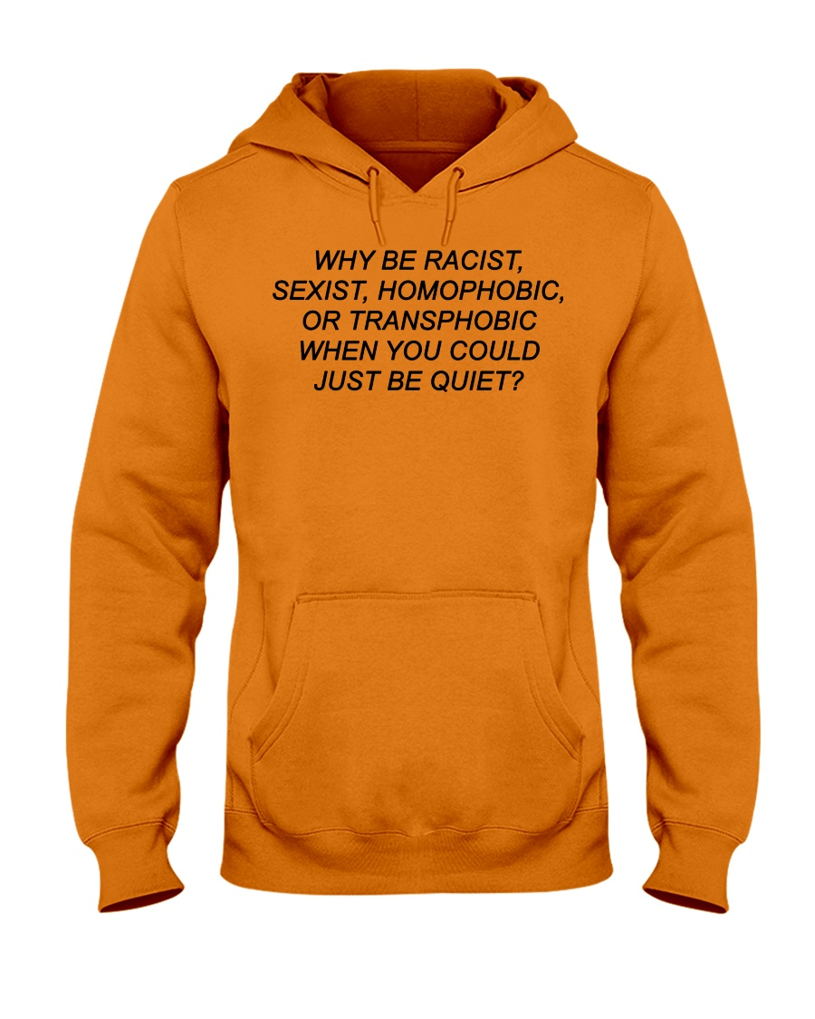 Why Be Racist - Limited Edition Merch Hooded Sweatshirt