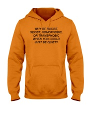 Why Be Racist - Limited Edition Merch Hooded Sweatshirt front