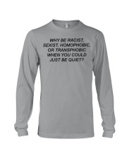 Why Be Racist - Limited Edition Merch Long Sleeve Tee thumbnail