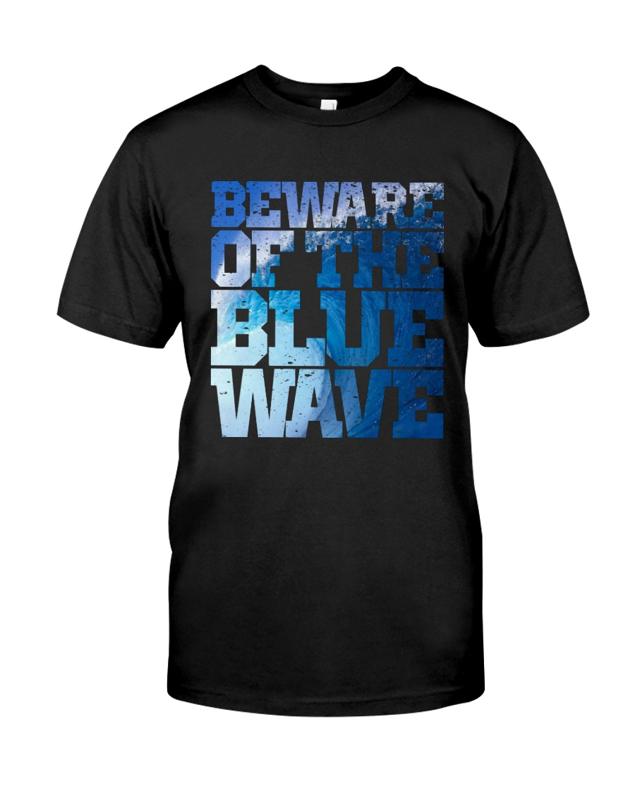 Beware Of The Blue Wave - Limited Edition Merch Classic T-Shirt