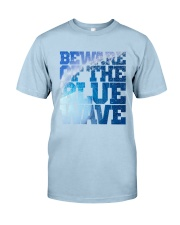Beware Of The Blue Wave - Limited Edition Merch Classic T-Shirt front