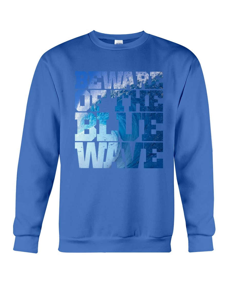 Beware Of The Blue Wave - Limited Edition Merch Crewneck Sweatshirt
