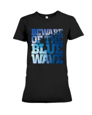 Beware Of The Blue Wave - Limited Edition Merch Premium Fit Ladies Tee thumbnail