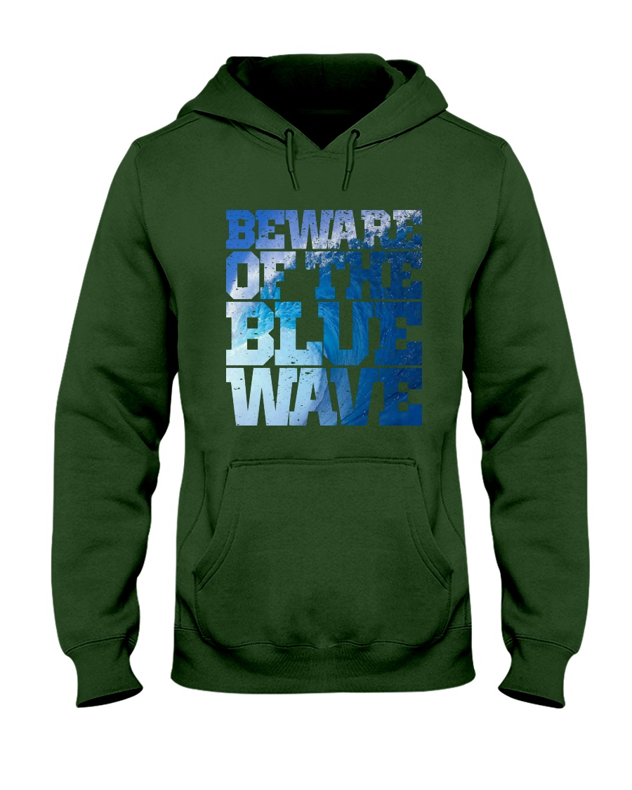 Beware Of The Blue Wave - Limited Edition Merch Hooded Sweatshirt