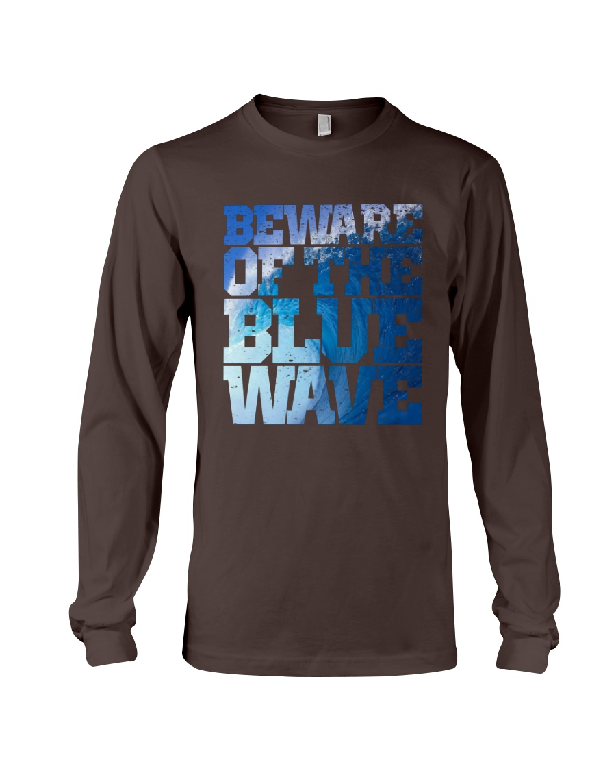 Beware Of The Blue Wave - Limited Edition Merch Long Sleeve Tee