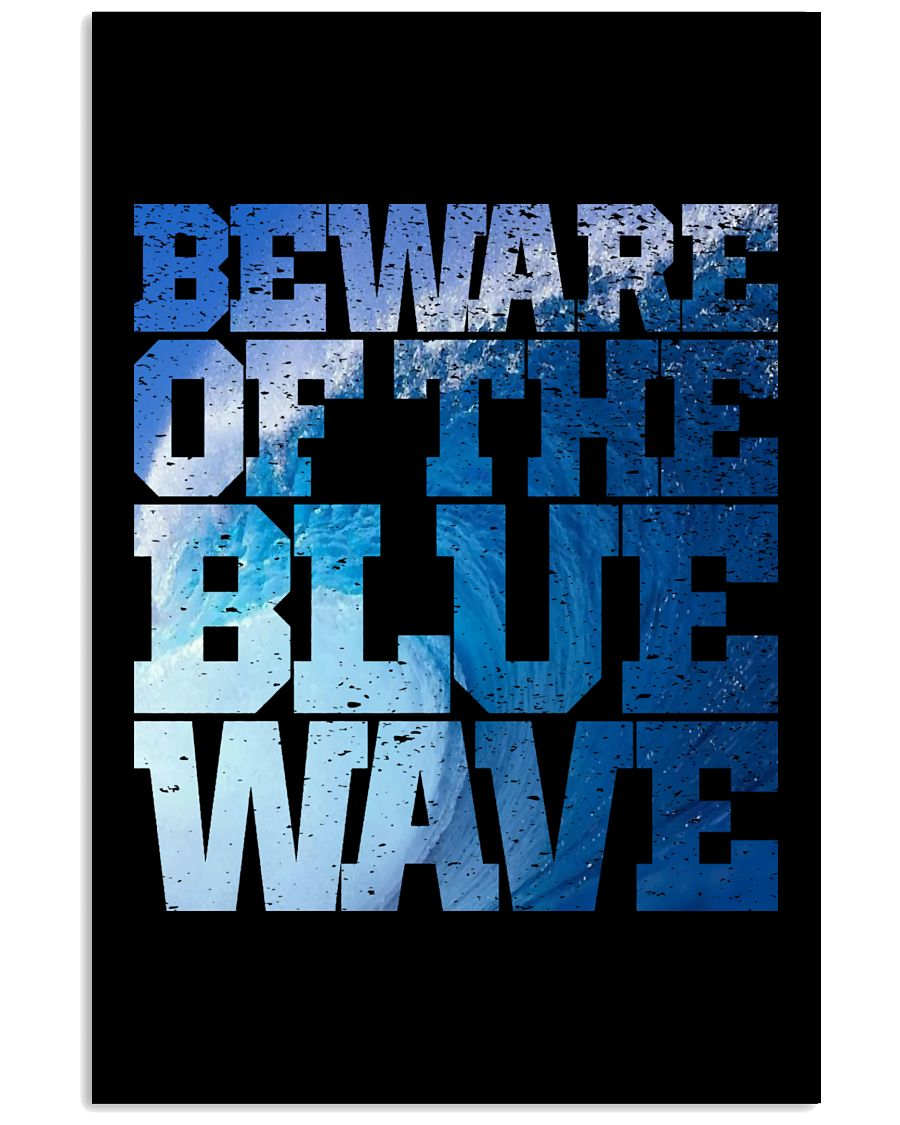Beware Of The Blue Wave - Limited Edition Merch 24x36 Poster