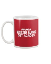 Mexicans Always Get Across Mug back
