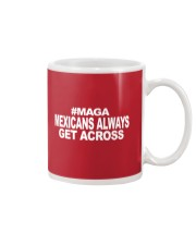 Mexicans Always Get Across Mug tile