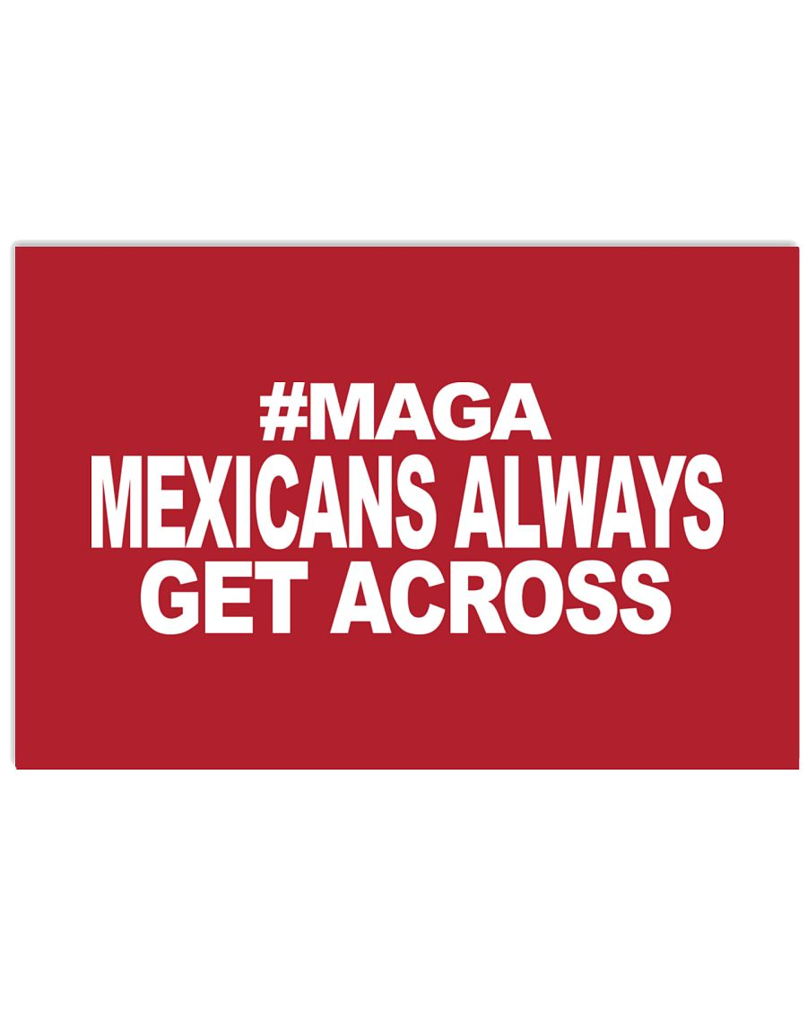 Mexicans Always Get Across 17x11 Poster