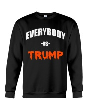 Everybody Vs Trump - Limited Edition Merch Crewneck Sweatshirt thumbnail