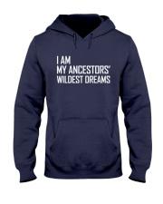 I Am My Ancestors' Wildest Dreams Hooded Sweatshirt front