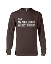 I Am My Ancestors' Wildest Dreams Long Sleeve Tee front