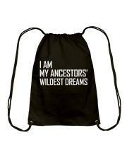 I Am My Ancestors' Wildest Dreams Drawstring Bag thumbnail