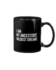 I Am My Ancestors' Wildest Dreams Mug thumbnail