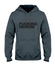 Trump Is A Fucking Moron - Limited Pieces Left Hooded Sweatshirt thumbnail