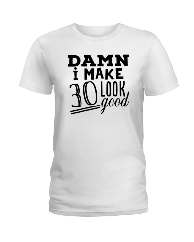 30th Birthday Shirt Gift Idea For Her 30 Look Good