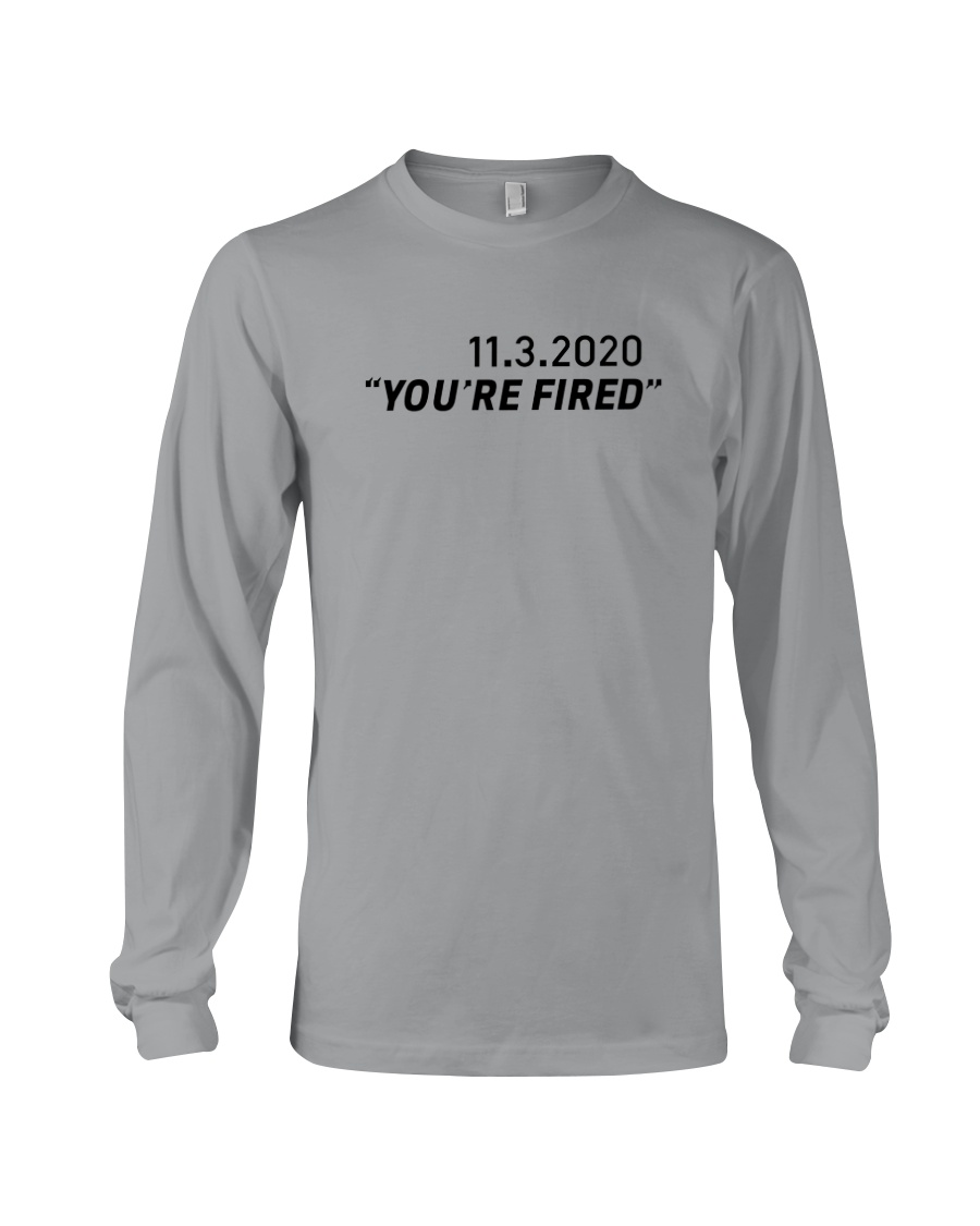 Funny 11 3 2020 You're Fired T-Shirt