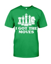 I Got The Moves Chess Lover T- Classic T-Shirt front