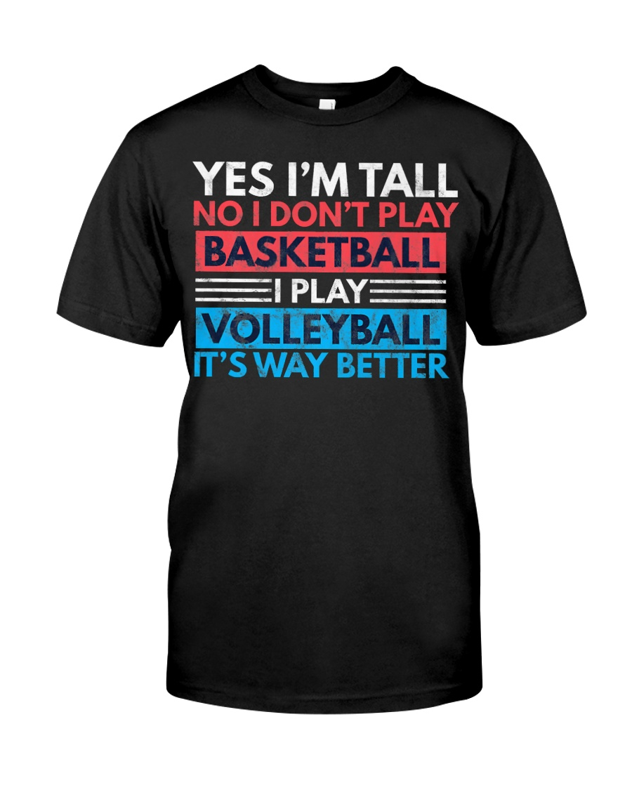 Volleyball Tee - Yes I'm Tall No I Don't P Classic T-Shirt